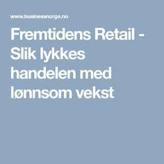 Fremtidens Retail - Slik lykkes handelen med lønnsom vekst