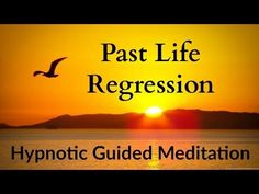 Hypnotic Guided Meditation | Past Life Regression - YouTube