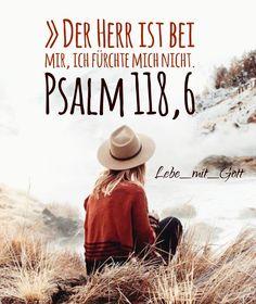 » Der Herr ist bei mir, ich fürchte mich nicht. Psalm 118,6