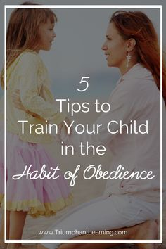 Developing the habit of obedience can be overwhelming. These 5 tips will help you train your child to obey one step at a time.