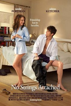 NO STRINGS ATTACHED (2011): A guy and girl try to keep their relationship strictly physical, but it's not long before they learn that they want something more.