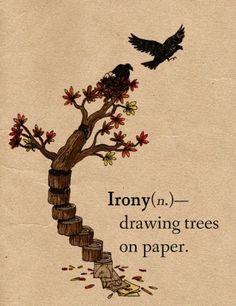 Ironia: dibujar árboles sobre papel