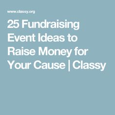 25 Fundraising Event Ideas to Raise Money for Your Cause | Classy