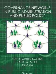Governance Networks in Public Administration and Public Policy free download by Zia Asim; Koliba Christopher; Meek Jack W ISBN: 9781420071276 with BooksBob. Fast and free eBooks download.  The post Governance Networks in Public Administration and Public Policy Free Download appeared first on Booksbob.com.