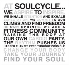At SoulCycle...just reading this on the wall puts me in a good mood before i even get on the bike