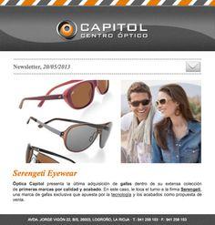 Esta ha sido nuestra última newsletter que hemos enviado con la públicación de la noticia de la firma Serengeti en la web de Óptica Capitol. Si estáis interesados en recibir nuestras newsletter de manera muy periódica, podéis daros de alta en www.opticacapitol.com