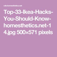 Top-33-Ikea-Hacks-You-Should-Know-homesthetics.net-14.jpg 500×571 pixels