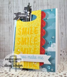 Card by Stacey Shafer. Reverse Confetti stamp set: You Make Me Smile. Confetti Cuts: Beautiful Banners, Sweet Treat Tent and Double Edge Scallop Border. June 2014 Color Challenge. Friendship card. Encouragement card.