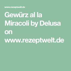 Gewürz al la Miracoli   by Delusa on www.rezeptwelt.de