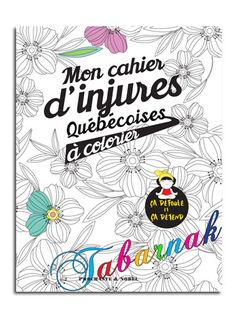 Le premier cahier de coloriage avec des injures québécoises