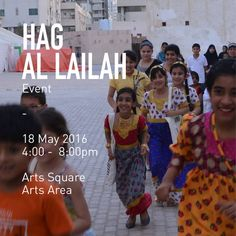 Join us with your family & friends tomorrow to celebrate Hag Al Lailah night from 4:00 - 8:00 pm at the Arts Square.    SharjahArtFoundation (@SharjahArt) | Twitter
