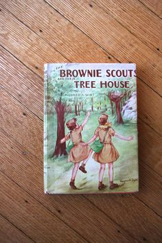 Vintage Girl Scouts Book, Brownie Scouts and Their Tree House, 1951, Mildred A. Wirt