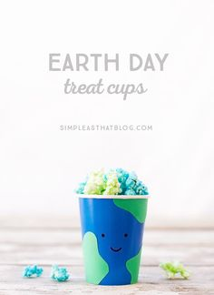 Easy Earth Day Treat Cups and Earth Day Popcorn Recipe.