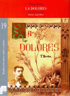 BRETÓN, Tomás. La Dolores. Madrid: Instituto Complutense de Ciencias Musicales, 2004