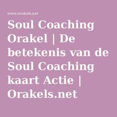 Soul Coaching Orakel | De betekenis van de Soul Coaching kaart Actie | Orakels.net