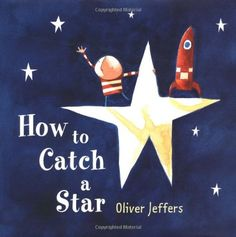 A simple, childlike tale of reaching for the stars, and emerging with a friend. http://www.amazon.com/How-Catch-Star-Oliver-Jeffers/dp/0399242864/ref=sr_1_84?m=A3030B7KEKNTF7&s=merchant-items&ie=UTF8&qid=1394064395&sr=1-84