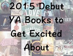 2015 Debut YA Books to Get Excited About | www.readbreatherelax.com
