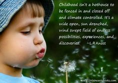Early Childhood is not the time for hothousing! Found this on the lovely Maggie Dent's website.
