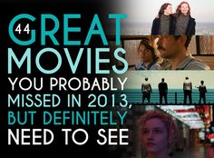 44 Movies You Probably Missed In 2013, But Definitely Need To See