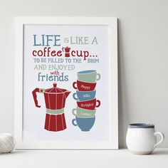 Personalised 'Life Is Like A Coffee Cup' Print by Wink Design, the perfect gift for Explore more unique gifts in our curated marketplace. Coffee Love, Coffee Cups, Coffee Percolator, Cheap Coffee Maker, Coffee With Friends, Personalized Cups, Scandi Style, Retirement Gifts, Helpful Hints
