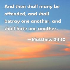 Jesus himself, over 2,000 years ago, said how people would be offended in the last days!