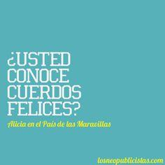 ¿Usted conoce cuerdos felices? #Frases #Locura #Alicia