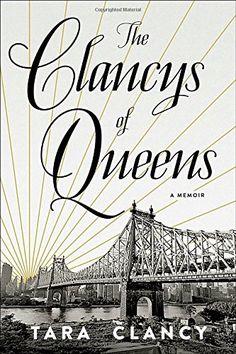 The Clancys of Queens: A Memoir by Tara Clancy https://www.amazon.com/dp/1101903112/ref=cm_sw_r_pi_dp_x_edpvyb7W6H4RS