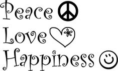 Google Image Result for http://images5.fanpop.com/image/photos/27000000/peace-love-and-happiness-peace-love-and-happiness-27065534-500-302.jpg