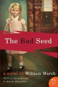 The Bad Seed by William March - read the Writer's Relief book review at goodreads.com