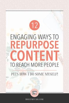 If you want to truly grow your blog, you have to find out how to reach new people, right? Stop working so damn hard! You can repurpose content to make it easier to use the same work you did to put into a different platform where new people will see it. Click through to read my post on 12 engaging ways to repurpose content to reach more people. I promise it will be enlightening!