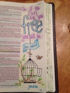 Bible journaling... John 8:36, ...if the Son sets you free you will be free indeed