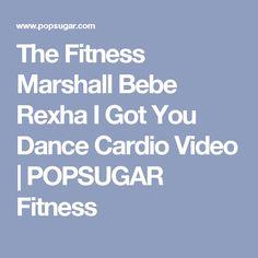 The Fitness Marshall Bebe Rexha I Got You Dance Cardio Video | POPSUGAR Fitness