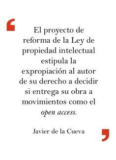 Javier de la Cueva en «El nuevo canon a las universidades: tras la apropiación del canon digital para las copias privadas, la del open access». www.elprofesionaldelainformacion.com