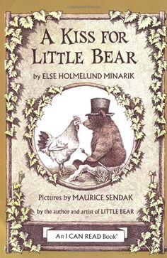 A Kiss for Little Bear (An I Can Read Book) by Else Holmelund Minarik. Pictures by Maurice Sendak: The classic Little Bear Series only grows more sweet and dear when read to succeeding generations! #Little_Bear #Else_Holmelund_Minarik #Maurice_Sendak