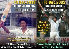 Every Sachin Fan must Read this - On this day Dec 10 1988 15 year old Sachin Tendulkar made his First class Debut & scored 1st Ranji trophy century,  after saw sachin's inning Sunil gavaskar said - he is the boy who can break my record. 16 years later December 10 2005 Sachin Breaks Sunil gavaskar's Record of most Test 100, Since then he is At No. 1 (i wish he will be forever) LEGENDS NEVER WRONG !