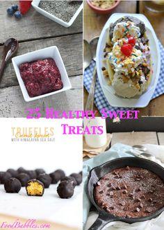 25 Healthy Sweet Treats - FoodBabbles.com #healthy #recipe