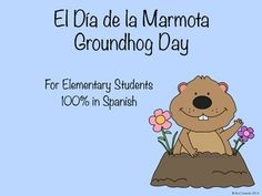 Newly updated Groundhog Day collection of activities, 100% in Spanish.