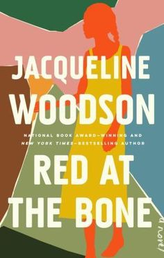 """Notes From Your BooksellerPoignant. Beautiful. Graceful. An unforgettable story about the tethers of family, the ebb and flow of love and the sometimes-hefty price of ambition. Jumping back and forth in time through multiple generations, Red at the Bone is the ultimate portrait of family. The lyrical and poetic prose will leave an indelible imprint long after the back cover is closed. A NEW YORK TIMES BESTSELLER A NEW YORK TIMES NOTABLE BOOK OF THE YEAR """"A spectacular novel that only this legend Rage Against The Machine, New Books, Good Books, Books To Read, Fall Books, Margaret Atwood, Brooklyn Brownstone, The Block, Fierce"""