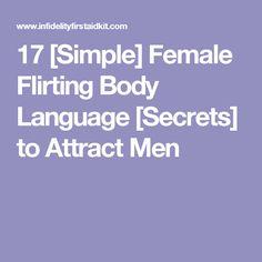 17 [Simple] Female Flirting Body Language [Secrets] to Attract Men