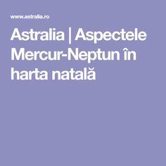 Astralia | Aspectele Mercur-Neptun în harta natală