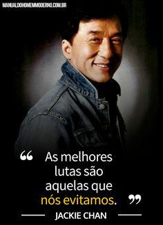 Frase do Jackie Chan. A melhor luta.