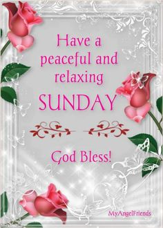Good morning happy sunday good morning pinterest happy sunday have a peaceful and relaxing sunday god bless m4hsunfo