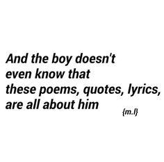 boy, crush, him, lyrics, poems, quotes,