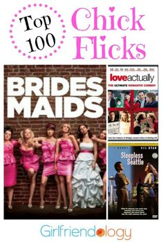 What's your favorite movie? Did it make this list of the top 100 chick flicks?