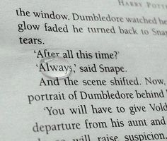 """""""-After all this time? -Always."""" Harry Potter and the Deathly Hallows, J.K.Rowling"""