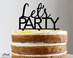 LETS PARTY acrylic cake topper  Black or by LavishLaserDesign