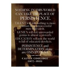 Shop Calvin Coolidge 'Persistence' Quote Poster created by wordstolivebydesign. S Quote, Quote Posters, Calvin Coolidge Persistence, Motivational Quotes For Success, Inspirational Quotes, Motivational Posters, Persistence Quotes, Affirmations, President Quotes