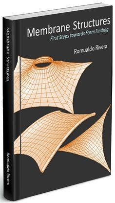 BOOK: MEMBRANE STRUCTURES – FORM FINDING written by Romualdo Rivera In this book, readers will be introduced to the fascinating world of Membrane Structures. The readers will find this book …