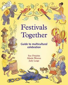 Festivals Together: A Guide to Multi-Cultural Celebration (Festivals and the Seasons):Amazon:Books