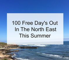 Newcastle Family Life: 100 Free Day's Out In The North East This Summer